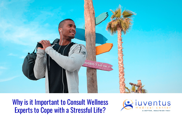 Why is it Important to Consult Wellness Experts to Cope with a Stressful Life?