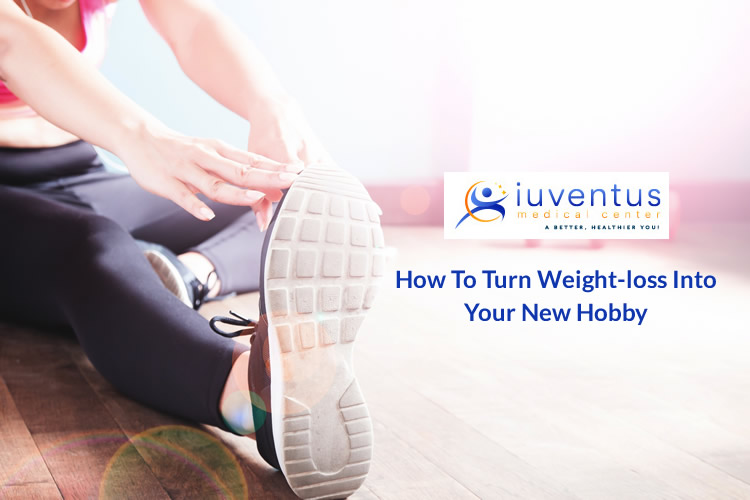 How to Turn Weight-loss into Your New Hobby
