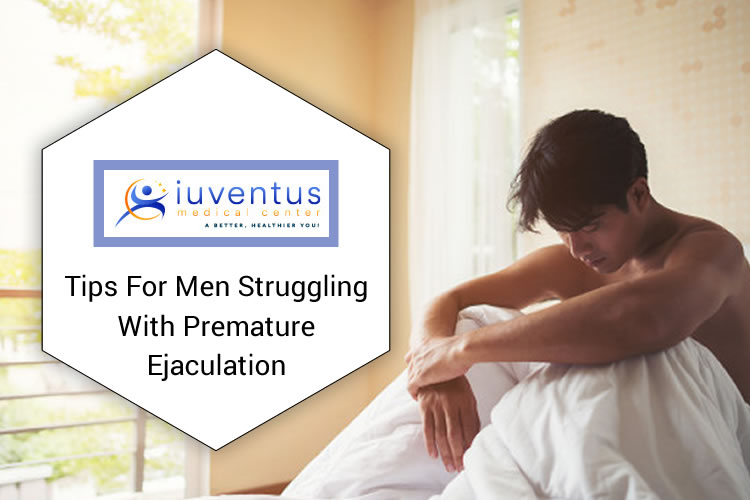 Tips For Men Struggling With Premature Ejaculation