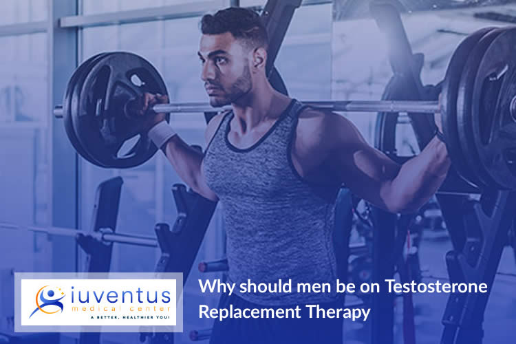 Why should men be on Testosterone Replacement Therapy