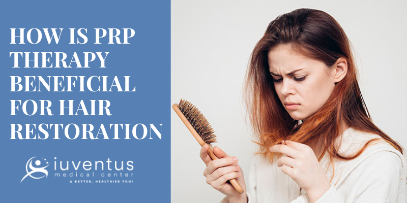HOW IS PRP THERAPY BENEFICIAL FOR HAIR RESTORATION-iuventus